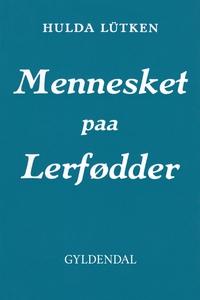 Mennesket paa Lerfødder (e-bog) af Hu