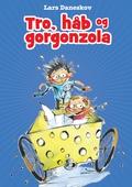 Tro, håb og gorgonzola