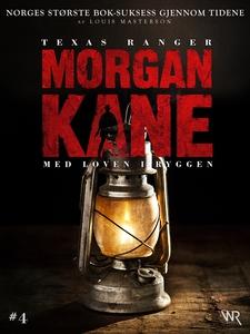 Morgan Kane 4: Med Loven i Ryggen (ebok) av L
