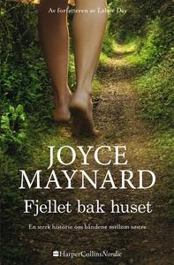 Fjellet bak huset (ebok) av Joyce Maynard