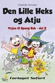 Vejen til Spang Kuk #2: Den Lille Heks og Atju