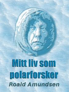 Mitt liv som polarforsker (ebok) av Roald Amu
