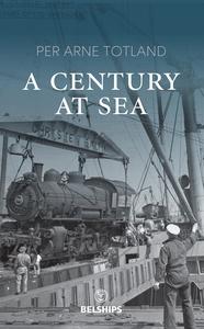 A Century at Sea (ebok) av Per Arne Totland