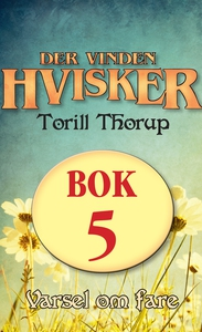 Varsel om fare (ebok) av Torill Thorup