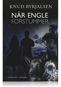 NÅR ENGLE FORSTUMMER (e-bog) af Knud