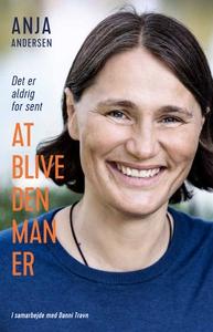At blive den man er (e-bog) af Anja A