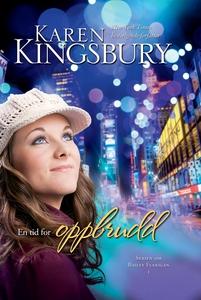 En tid for oppbrudd (ebok) av Karen Kingsbury