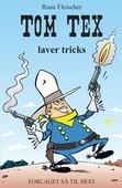 Tom Tex #1: Tom Tex laver tricks