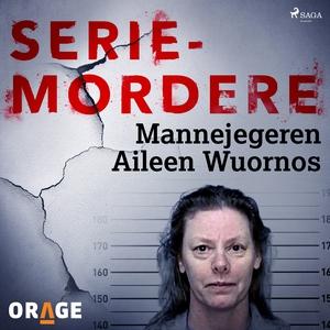 Mannejegeren Aileen Wuornos (lydbok) av Orage