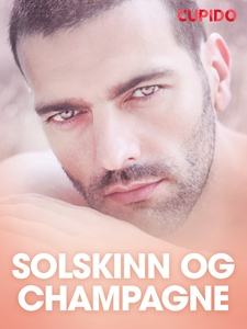Solskinn og champagne – erotiske noveller (eb
