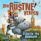 Den Rustne Verden - Flugten fra Danmark