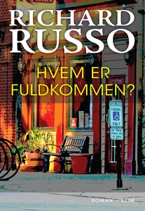 Hvem er fuldkommen? (e-bog) af Richard Russo, Mogens Wenzel Andreasen