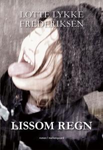 Lissom regn (e-bog) af Lotte Lykke Fr