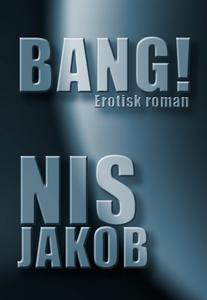 BANG! (lydbog) af NIS JAKOB