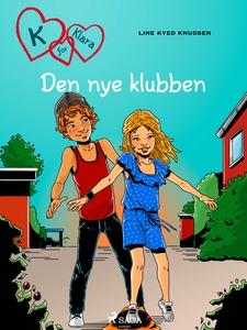K for Klara 8 - Den nye klubben (ebok) av Lin