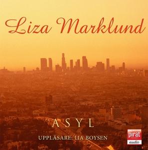 Asyl (ljudbok) av Liza Marklund