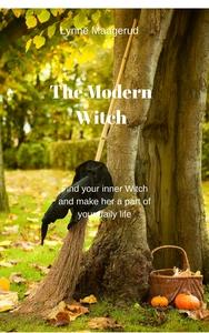 The Modern Witch (ebok) av Lynne Maagerud