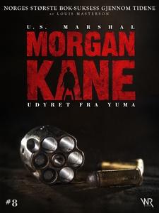 Morgan Kane 8: Udyret fra Yuma (ebok) av Loui