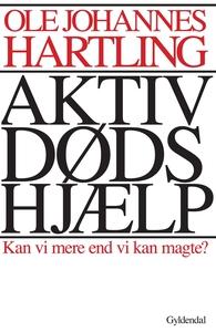 Aktiv dødshjælp (e-bog) af Ole Johann