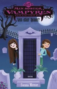 Min søster, vampyren 12: Ven eller fj