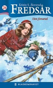 Uten forvarsel (ebok) av Kristin S. Ålovsrud