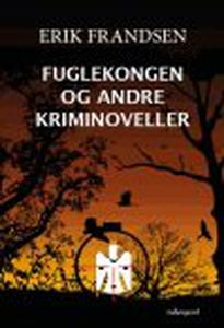 FUGLEKONGEN OG ANDRE KRIMINOVELLER (e