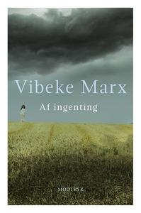 Af ingenting (e-bog) af Vibeke Marx