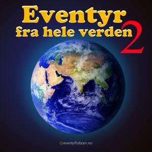Eventyr Fra Hele Verden 2 (lydbok) av Diverse
