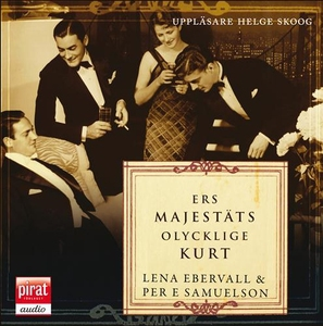 Ers Majestäts olycklige Kurt (ljudbok) av Lena