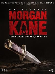 Morgan Kane 53: Tempelprestinnens Gjenganger
