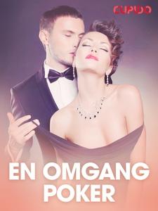 En omgang poker - erotiske noveller (ebok) av