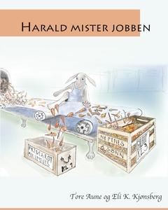 Harald mister jobben (ebok) av Tore Aune, Eli