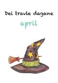 Dei travle dagane - april