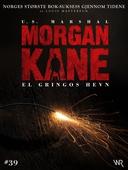 Morgan Kane 39: El Gringos Hevn