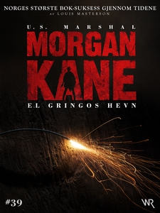 Morgan Kane 39: El Gringos Hevn (ebok) av Lou