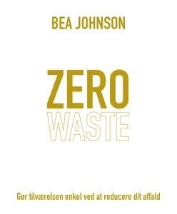 Zero waste (e-bog) af Bea Johnson