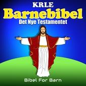 Min Barnebibel - Det Nye Testamentet