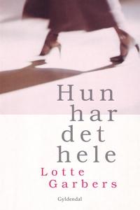 Hun har det hele (e-bog) af Lotte Gar
