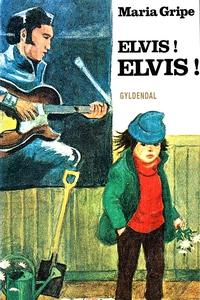 Elvis! Elvis! (e-bog) af Maria Gripe
