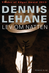 Lev om natten (e-bog) af Dennis Lehan