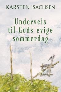 Underveis til Guds evige sommerdag (ebok) av