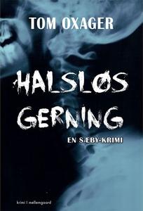 Halsløs gerning (e-bog) af Tom Oxager