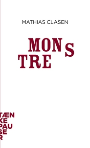 Monstre (lydbog) af Mathias Clasen