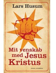 Mit venskab med Jesus Kristus (e-bog)