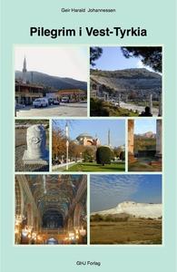 Pilegrim i Vest-Tyrkia II (ebok) av Geir Hara