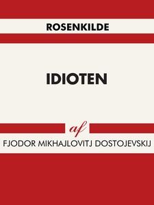 Idioten (e-bog) af Fjodor Mikhajlovit