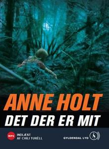 Det der er mit (lydbog) af Anne Holt