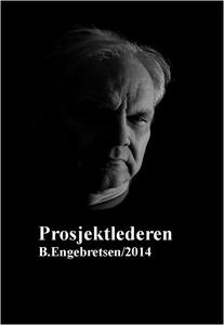 Prosjektlederen (ebok) av Bjørn  Engebretsen