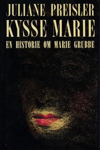 Kysse-Marie (e-bog) af Juliane Preisl
