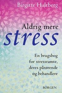 Aldrig mere stress (e-bog) af Birgitt